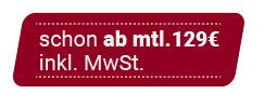 schon ab mtl. 129€ inkl. MwSt.